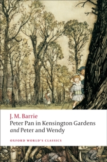 Peter Pan in Kensington Gardens / Peter and Wendy, Paperback Book