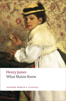 What Maisie Knew, Paperback / softback Book