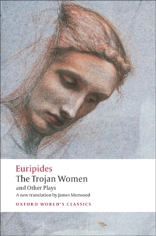 The Trojan Women and Other Plays, Paperback Book
