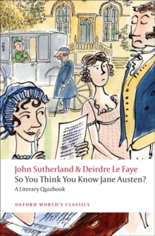So You Think You Know Jane Austen? : A Literary Quizbook, Paperback / softback Book