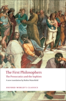 The First Philosophers : The Presocratics and Sophists, Paperback Book
