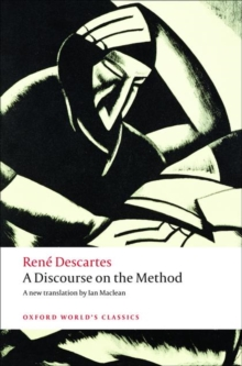 A Discourse on the Method : of Correctly Conducting One's Reason and Seeking Truth in the Sciences, Paperback Book