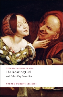 The Roaring Girl and Other City Comedies, Paperback / softback Book