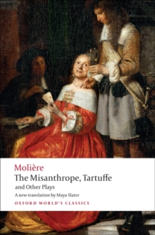 The Misanthrope, Tartuffe, and Other Plays, Paperback / softback Book