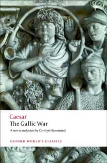The Gallic War : Seven Commentaries on The Gallic War with an Eighth Commentary by Aulus Hirtius, Paperback / softback Book