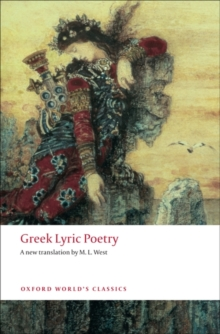 Greek Lyric Poetry : Includes Sappho, Archilochus, Anacreon, Simonides and many more, Paperback / softback Book