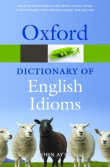 Oxford Dictionary of English Idioms, Paperback / softback Book