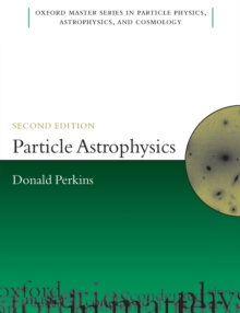 Particle Astrophysics, Second Edition, Paperback / softback Book