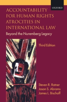Accountability for Human Rights Atrocities in International Law : Beyond the Nuremberg Legacy, Paperback Book