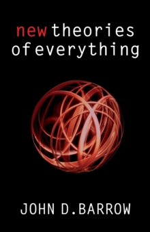 New Theories of Everything : The Quest for Ultimate Explanation, Paperback / softback Book