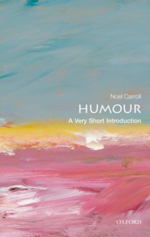 Humour: A Very Short Introduction, Paperback / softback Book