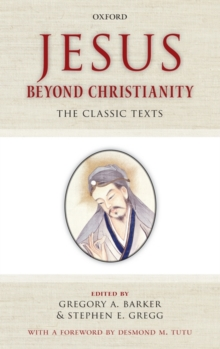 Jesus Beyond Christianity : The Classic Texts, Paperback Book