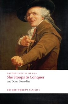 She Stoops to Conquer and Other Comedies, Paperback Book
