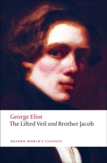 The Lifted Veil, and Brother Jacob, Paperback Book