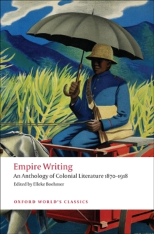 Empire Writing : An Anthology of Colonial Literature 1870-1918, Paperback Book