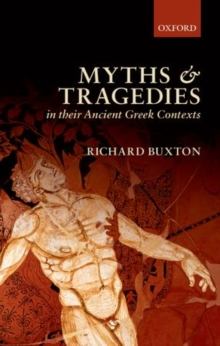 Myths and Tragedies in their Ancient Greek Contexts, Hardback Book
