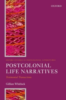 Postcolonial Life Narratives : Testimonial Transactions, Paperback Book