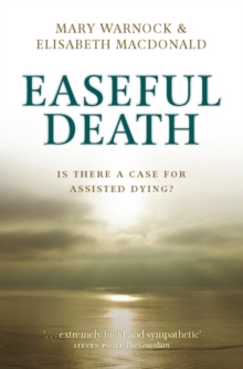 Easeful Death : Is there a case for assisted dying?, Paperback / softback Book