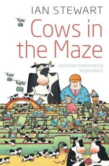 Cows in the Maze : And other mathematical explorations, Paperback / softback Book
