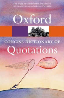 Concise Oxford Dictionary of Quotations, Paperback Book