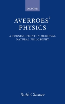 Averroes' Physics : A Turning Point in Medieval Natural Philosophy, Hardback Book