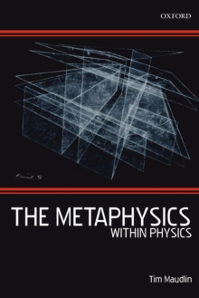The Metaphysics Within Physics, Paperback Book