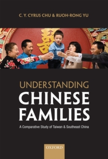 Understanding Chinese Families : A Comparative Study of Taiwan and Southeast China, Hardback Book