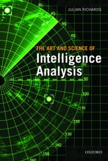 The Art and Science of Intelligence Analysis, Paperback / softback Book