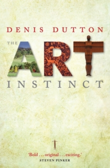 The Art Instinct : Beauty, Pleasure, and Human Evolution, Paperback Book
