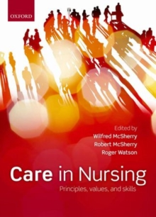 Care in nursing : Principles, Values and Skills, Paperback / softback Book