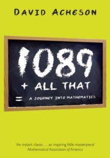 1089 and All That : A Journey into Mathematics, Paperback / softback Book