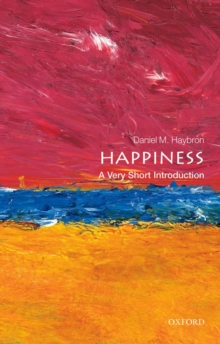 Happiness: A Very Short Introduction, Paperback Book