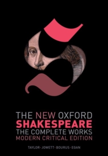 The New Oxford Shakespeare: Modern Critical Edition : The Complete Works, Hardback Book