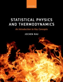 Statistical Physics and Thermodynamics : An Introduction to Key Concepts, Paperback Book
