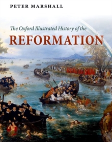 The Oxford Illustrated History of the Reformation, Paperback Book