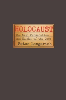 Holocaust : The Nazi Persecution and Murder of the Jews, Paperback Book