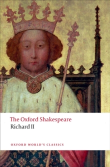 Richard II: The Oxford Shakespeare, Paperback / softback Book