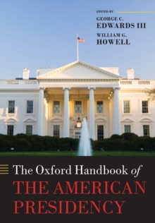 The Oxford Handbook of the American Presidency, Paperback Book