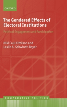 The Gendered Effects of Electoral Institutions : Political Engagement and Participation, Hardback Book