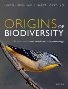 Origins of Biodiversity : An Introduction to Macroevolution and Macroecology, Paperback / softback Book