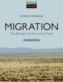 Migration : The Biology of Life on the Move, Paperback Book