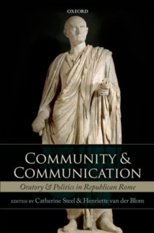Community and Communication : Oratory and Politics in Republican Rome, Hardback Book
