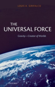 The Universal Force : Gravity - Creator of Worlds, Paperback Book