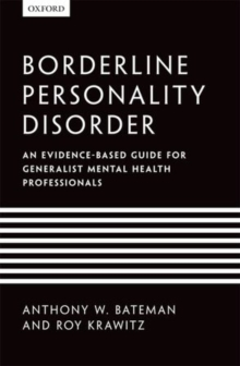 Borderline Personality Disorder : An evidence-based guide for generalist mental health professionals, Paperback Book