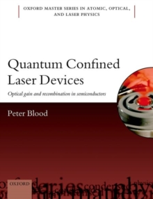 Quantum Confined Laser Devices : Optical gain and recombination in semiconductors, Paperback Book