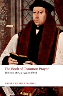 The Book of Common Prayer : The Texts of 1549, 1559, and 1662, Paperback Book