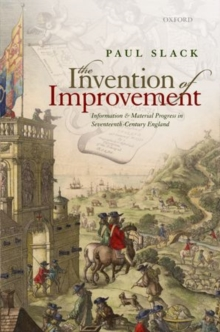 The Invention of Improvement : Information and Material Progress in Seventeenth-Century England, Hardback Book