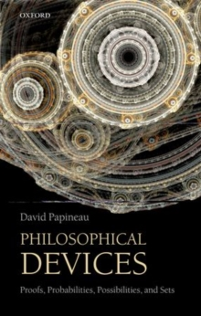 Philosophical Devices : Proofs, Probabilities, Possibilities, and Sets, Paperback / softback Book