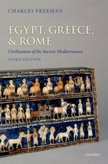 Egypt, Greece, and Rome : Civilizations of the Ancient Mediterranean, Paperback Book