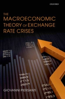 The Macroeconomic Theory of Exchange Rate Crises, Hardback Book